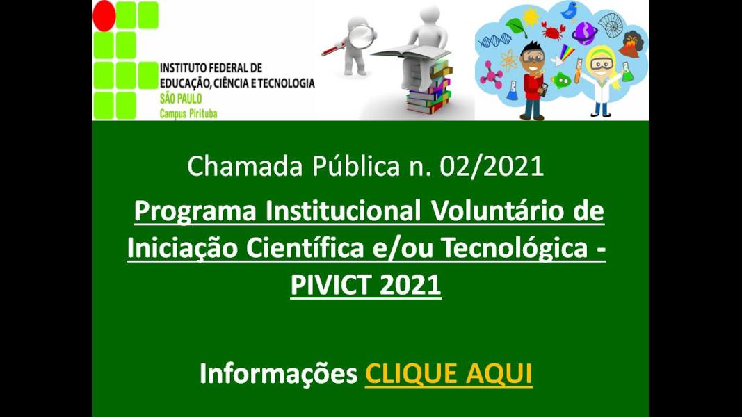 Programa Institucional Voluntário de Iniciação Científica e/ou Tecnológica (PIVICT) – 2021